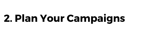 plan your campaigns